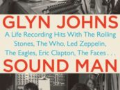 Glyn Johns, Prolific Rock Producer: Book Review