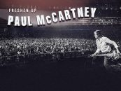 Paul McCartney Begins Freshen Up Tour: Recap