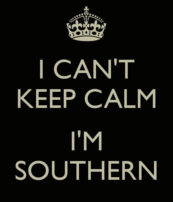 i-can-t-keep-calm-i-m-southern