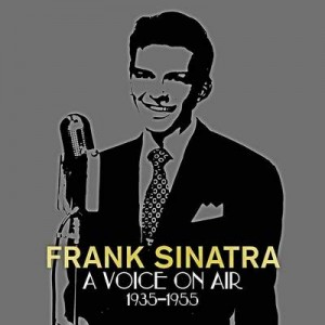 FRANK SINATRA A VOICE ON AIR 1935-1955