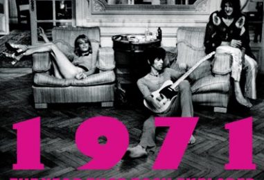 '1971' Book Makes a Strong Case for Best Rock Year