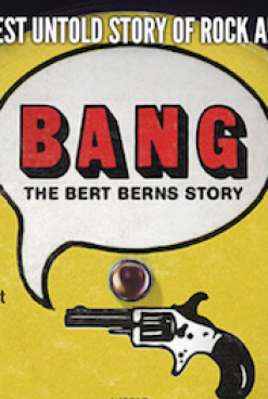 Bert Berns: The Ecstatic Agony of a Producer/Songwriter