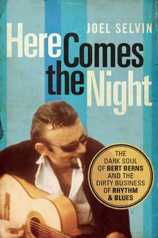 Here Comes The Night Berns Book Selvin