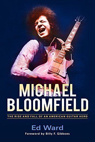 Michael Bloomfield rise Fall book