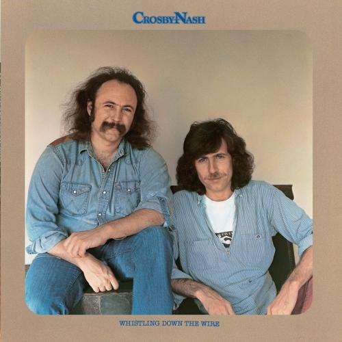 david-crosby-graham-nash-whistling-down-the-wire