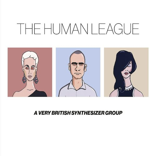 Human League Anthology Coming November 18 Best Classic Bands