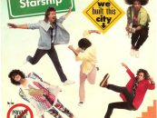 Starship's 'We Built This City': Really The Worst?
