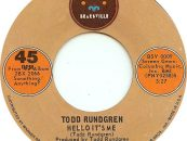 Todd Rundgren's 'Hello, It's Me': Wild Success Story