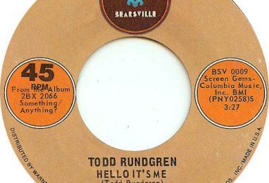 Todd Rundgren's 'Hello, It's Me': Wild Success Story