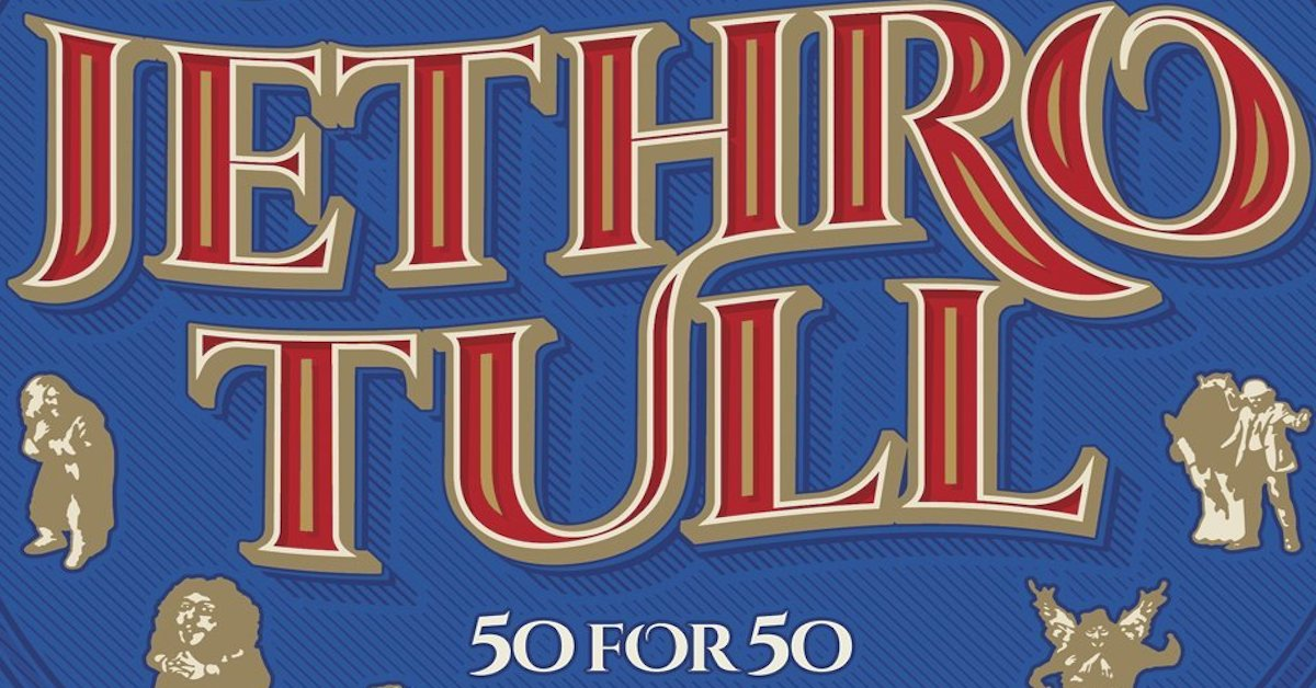 Jethro Tull 50th Anniversary Collection and Tour | Best Classic Bands