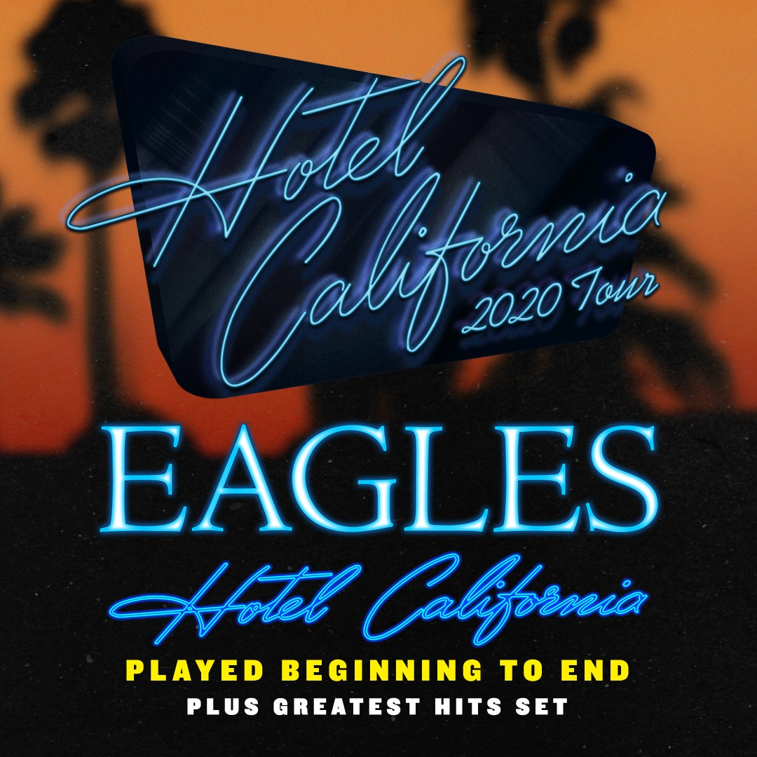 Eagles Tour 2020.Eagles Add To Hotel California 2020 Tour Best Classic Bands