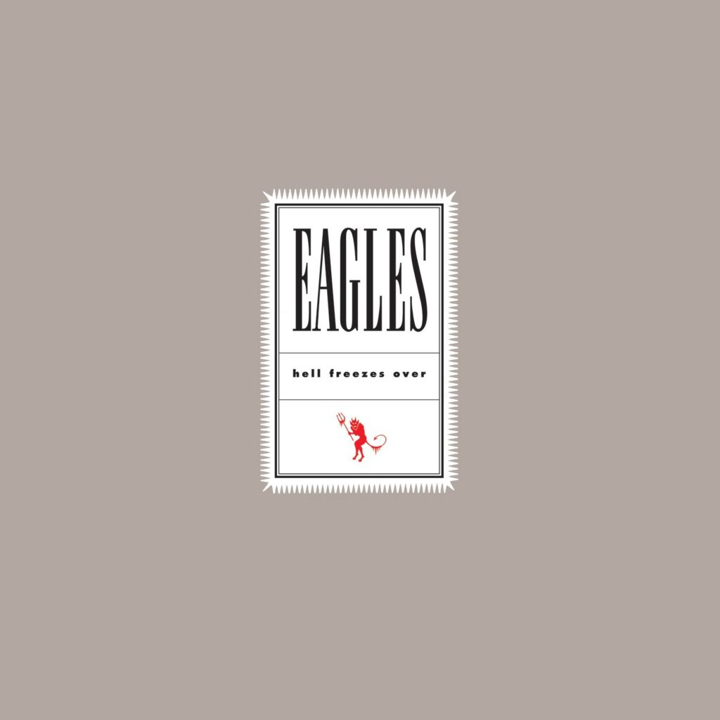 Eagles Reissue Hell Freezes Over Album Best Classic Bands
