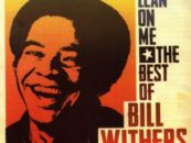 Bill Withers, Acclaimed Singer-Songwriter of 'Lean On Me' Fame, Dies