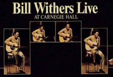 Bill Withers' 'Live at Carnegie Hall': Soul Preachin'