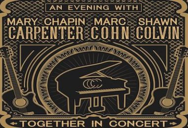 Mary Chapin Carpenter, Marc Cohn and Shawn Colvin Set 2021 Tour